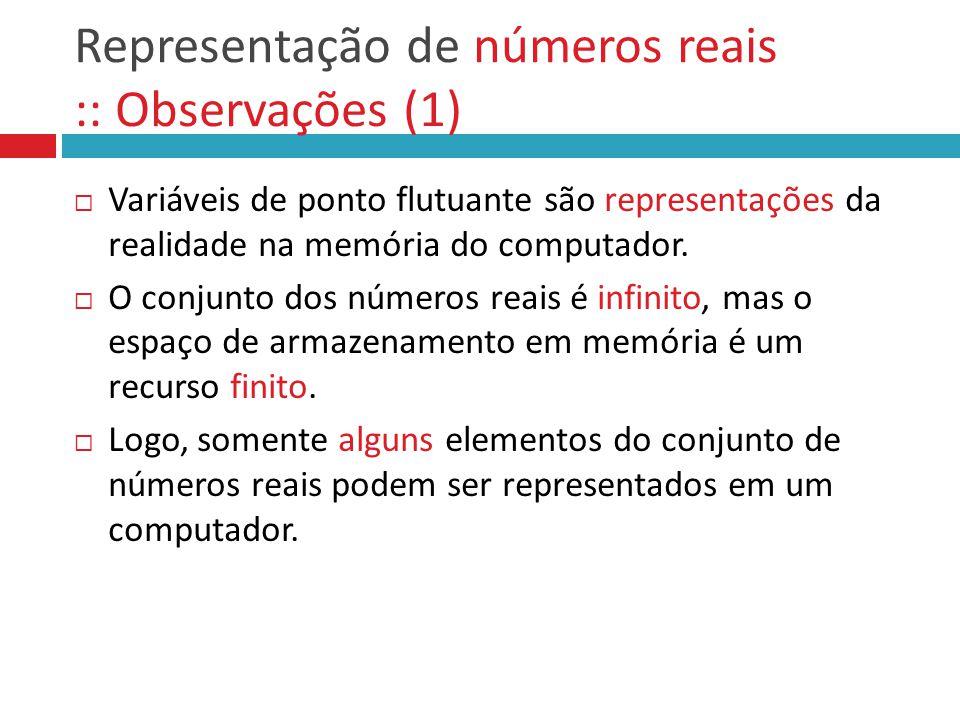 Representação de números reais :: Observações (1)