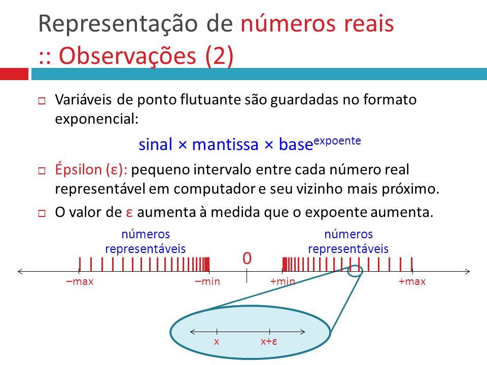 Representação de números reais :: Observações (2)