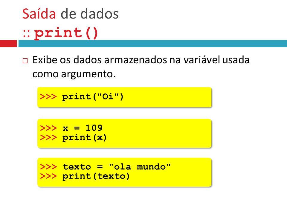 Saída de dados :: print()