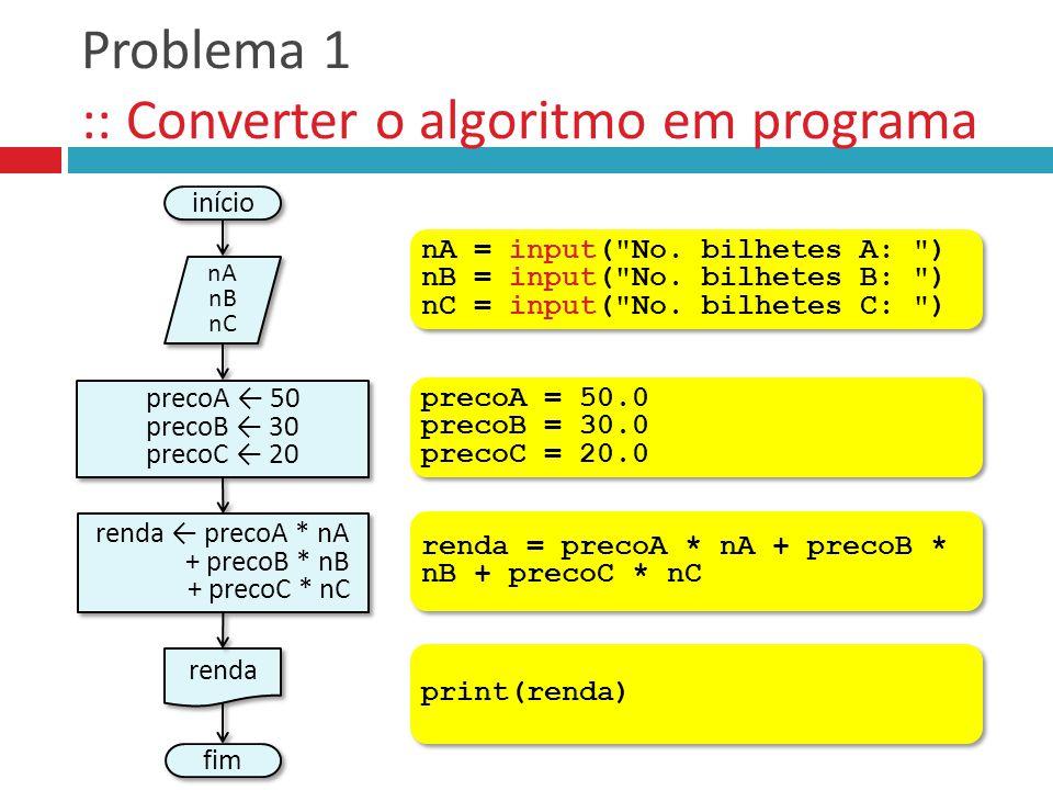 Problema 1 :: Converter o algoritmo em programa