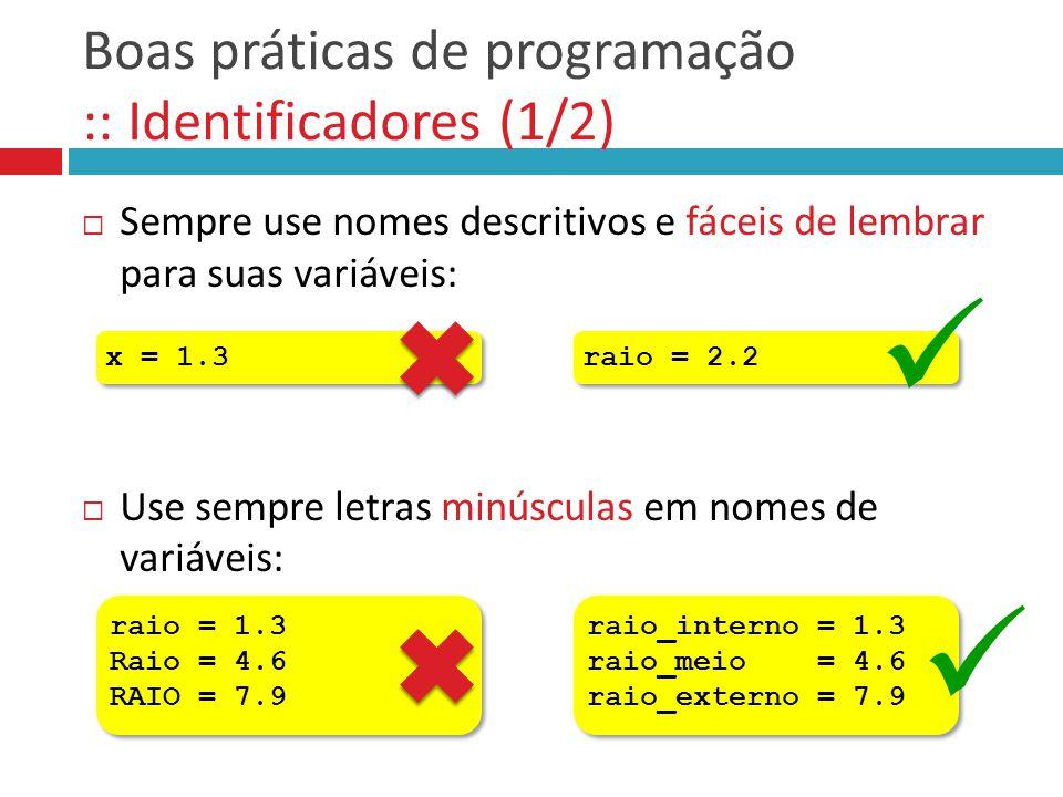 Boas práticas de programação :: Identificadores (1/2)