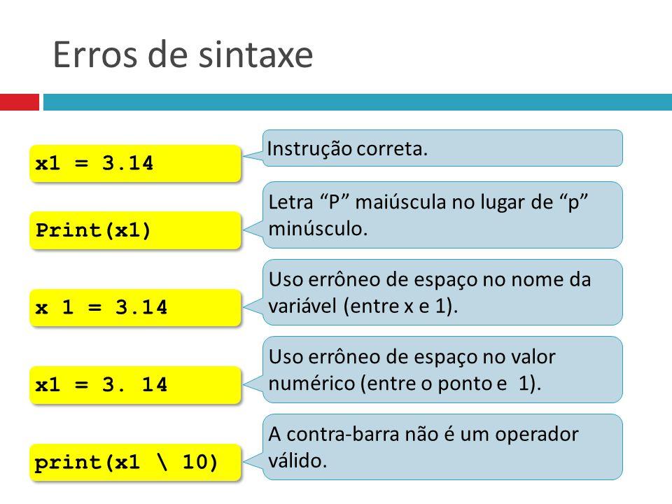 Erros de sintaxe Instrução correta. x1 = 3.14
