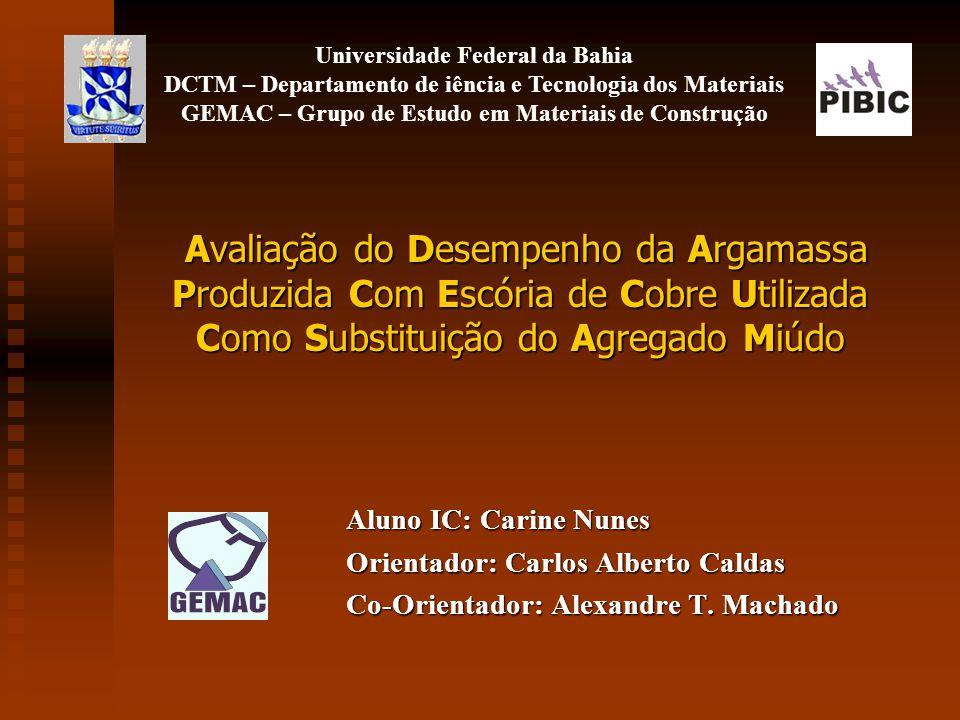Universidade Federal da Bahia DCTM – Departamento de iência e Tecnologia dos Materiais GEMAC – Grupo de Estudo em Materiais de Construção