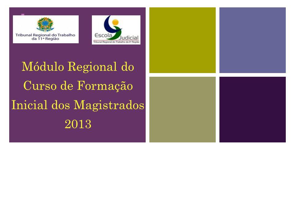 Módulo Regional do Curso de Formação Inicial dos Magistrados 2013
