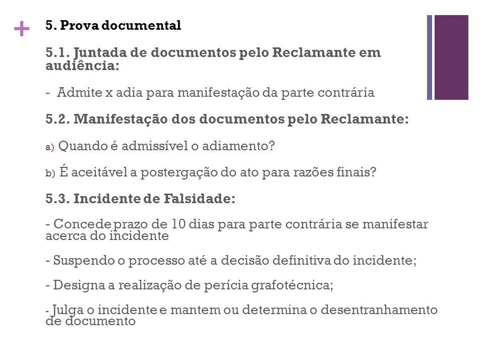 5.1. Juntada de documentos pelo Reclamante em audiência: