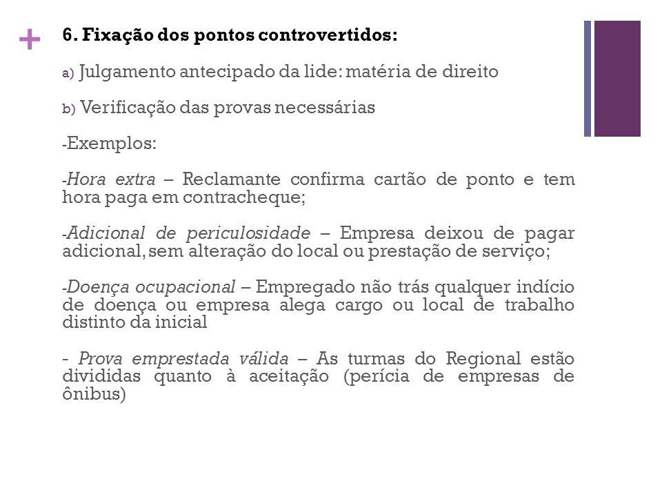 6. Fixação dos pontos controvertidos: