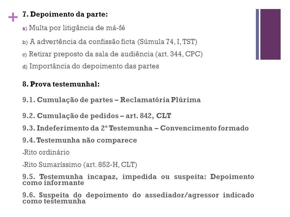 7. Depoimento da parte: Multa por litigância de má-fé. A advertência da confissão ficta (Súmula 74, I, TST)