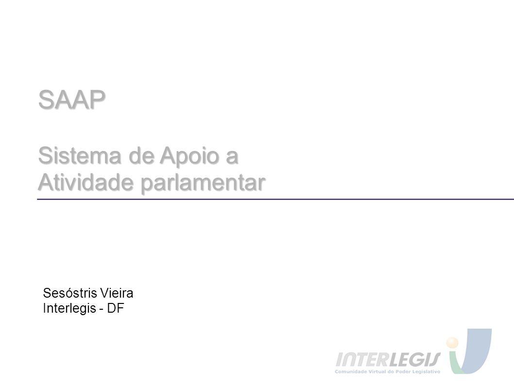 SAAP Sistema de Apoio a Atividade parlamentar Sesóstris Vieira
