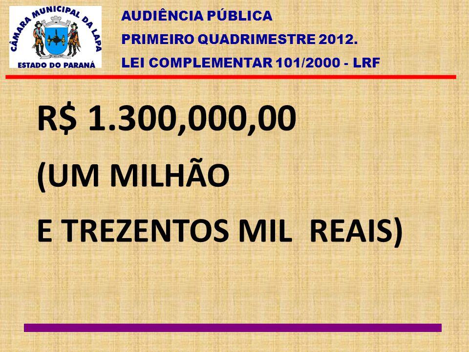 R$ 1.300,000,00 (UM MILHÃO E TREZENTOS MIL REAIS)