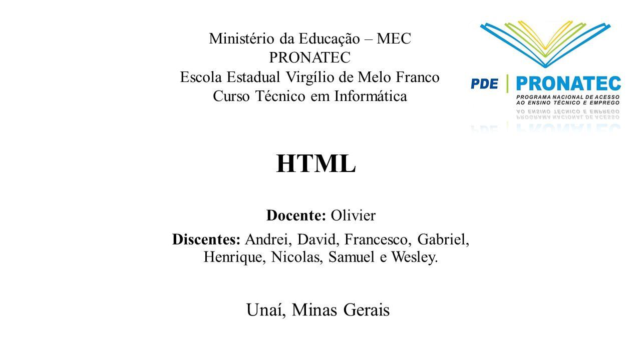 HTML Unaí, Minas Gerais Ministério da Educação – MEC PRONATEC