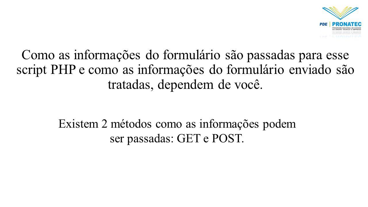 Existem 2 métodos como as informações podem ser passadas: GET e POST.