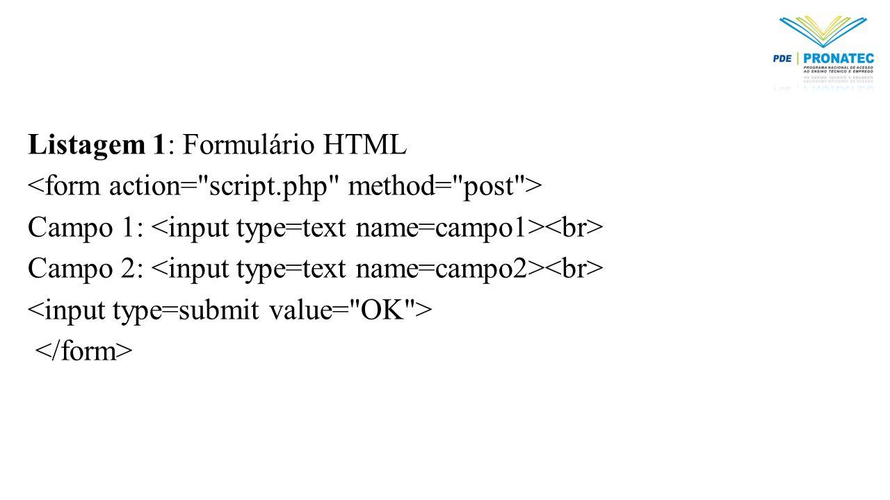Listagem 1: Formulário HTML
