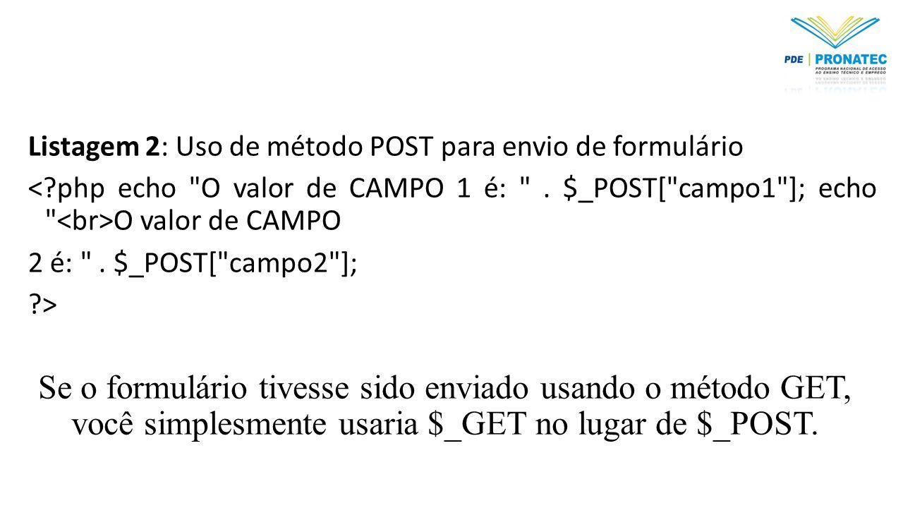 Listagem 2: Uso de método POST para envio de formulário
