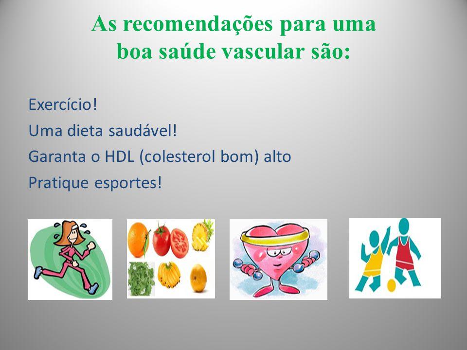 As recomendações para uma boa saúde vascular são: