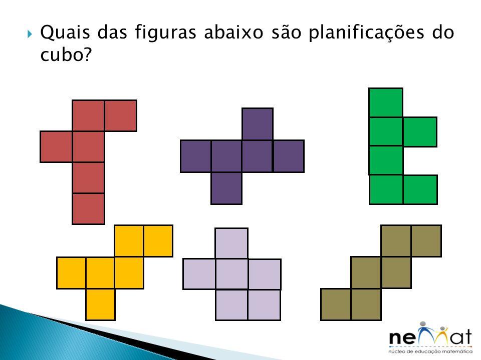 Quais das figuras abaixo são planificações do cubo
