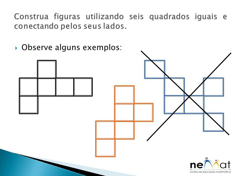 Construa figuras utilizando seis quadrados iguais e conectando pelos seus lados.
