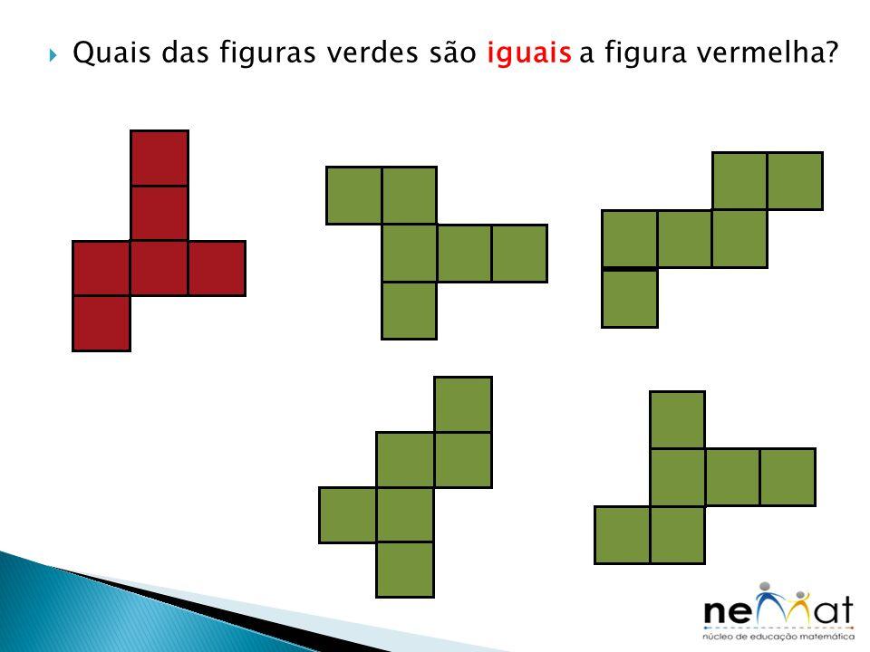 Quais das figuras verdes são iguais a figura vermelha