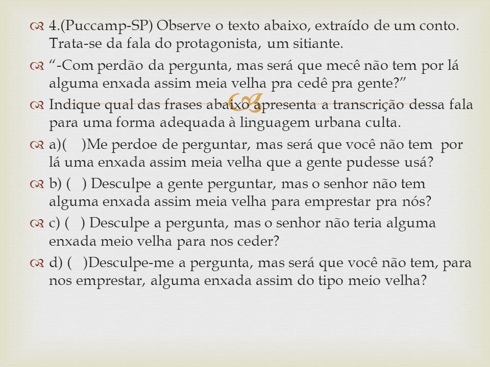 4. (Puccamp-SP) Observe o texto abaixo, extraído de um conto