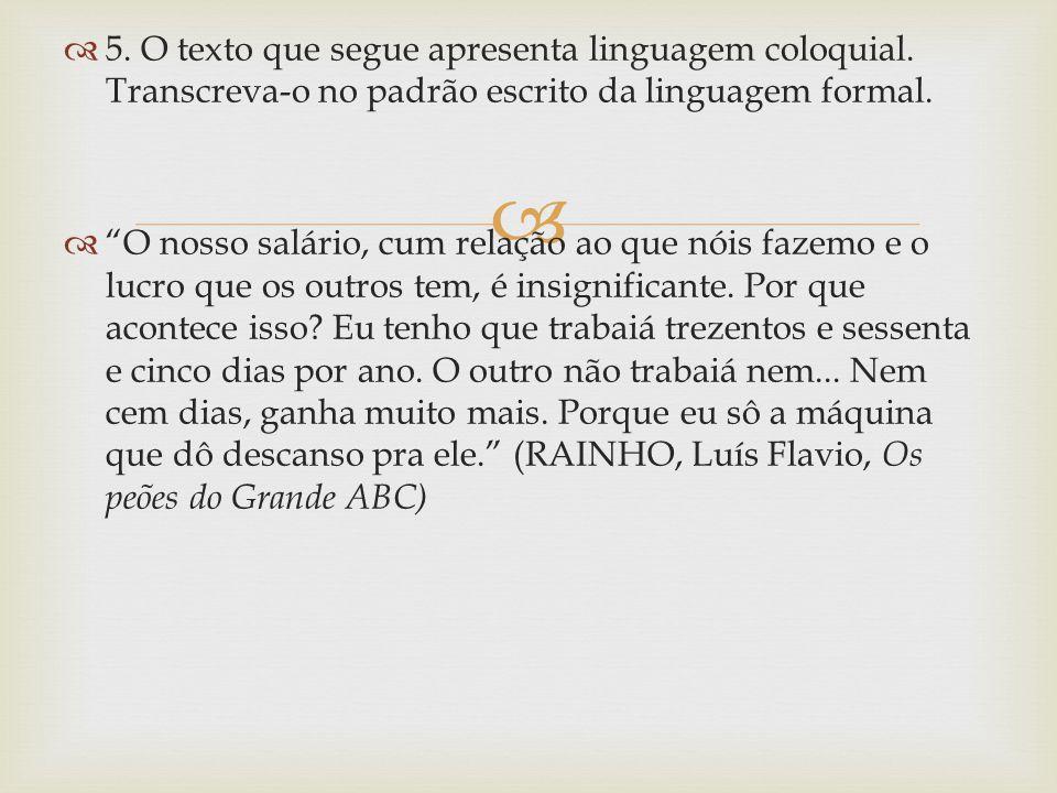 5. O texto que segue apresenta linguagem coloquial