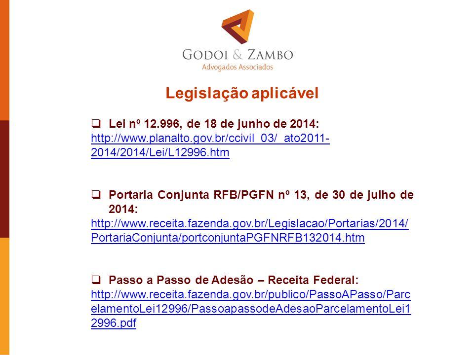 Legislação aplicável Lei nº 12.996, de 18 de junho de 2014: