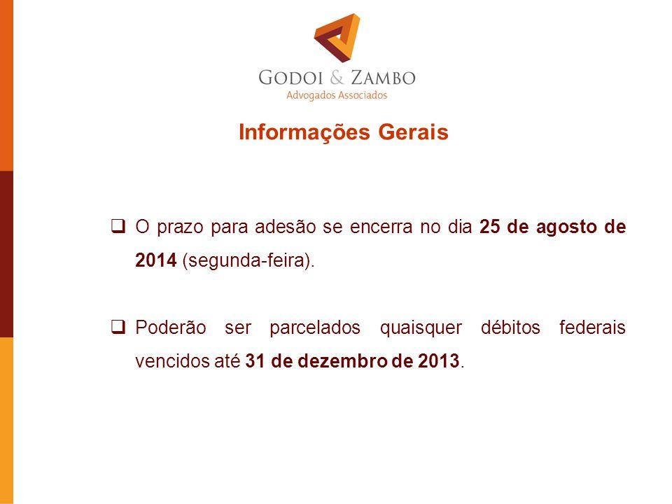 Informações Gerais O prazo para adesão se encerra no dia 25 de agosto de 2014 (segunda-feira).