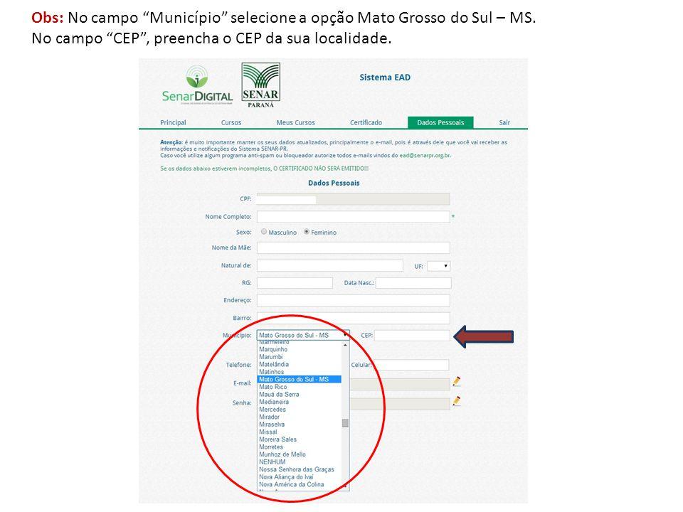 Obs: No campo Município selecione a opção Mato Grosso do Sul – MS.