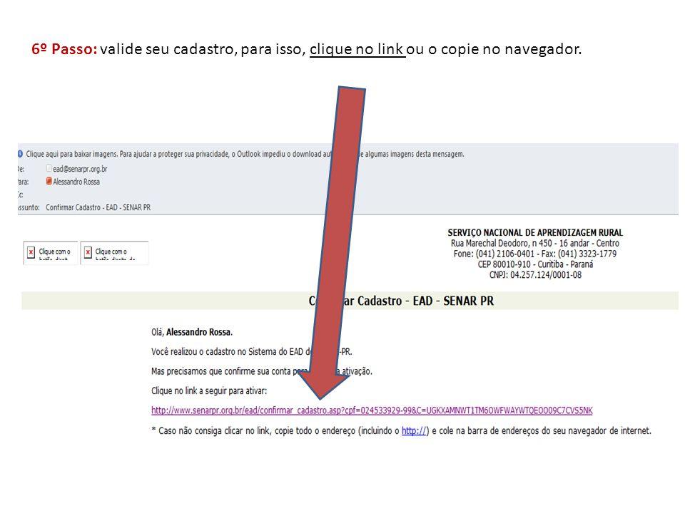 6º Passo: valide seu cadastro, para isso, clique no link ou o copie no navegador.
