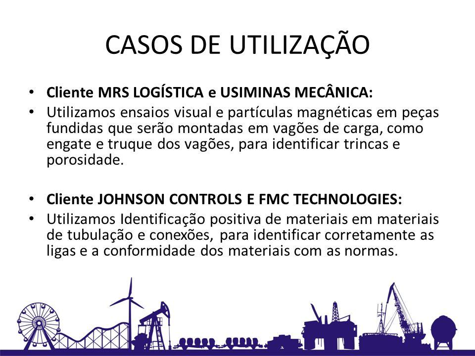 CASOS DE UTILIZAÇÃO Cliente MRS LOGÍSTICA e USIMINAS MECÂNICA: