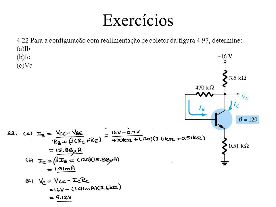 Exercícios 4.22 Para a configuração com realimentação de coletor da figura 4.97, determine: Ib. Ic.