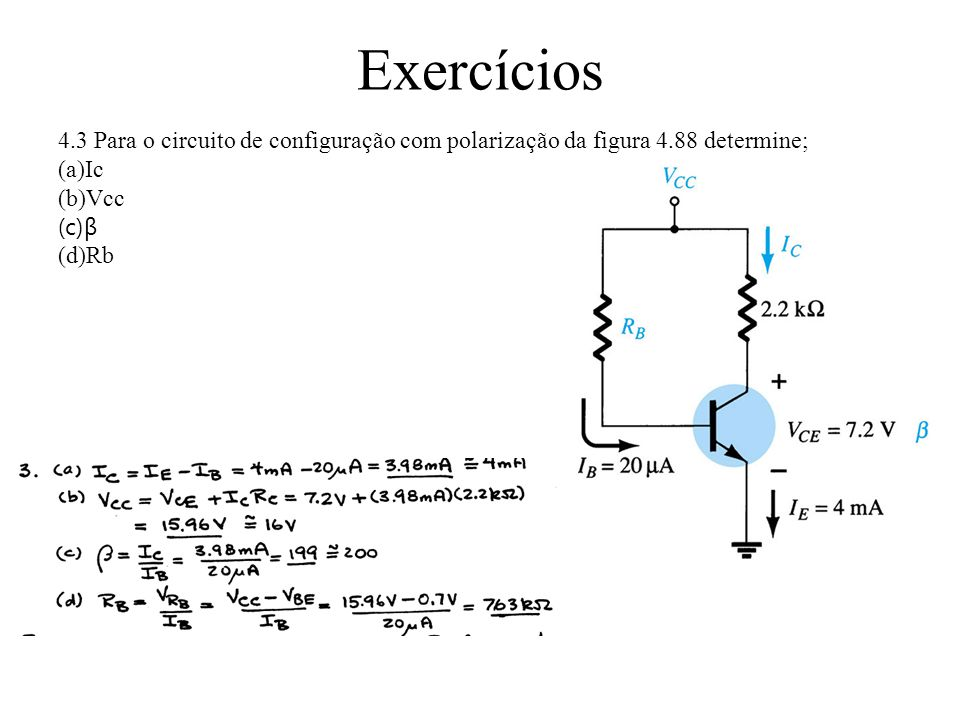 Exercícios 4.3 Para o circuito de configuração com polarização da figura 4.88 determine; Ic. Vcc.