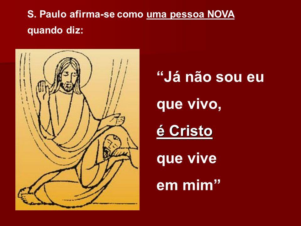 Já não sou eu que vivo, é Cristo que vive em mim
