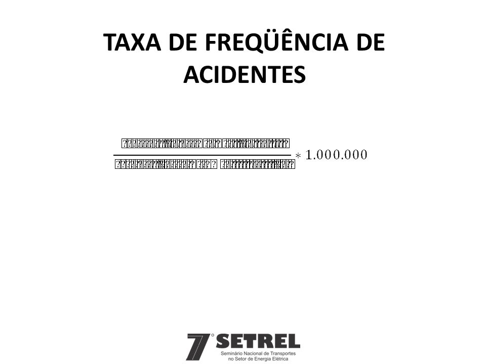 Taxa de Freqüência de ACIDENTES