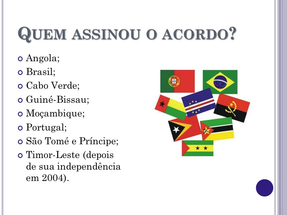 Quem assinou o acordo Angola; Brasil; Cabo Verde; Guiné-Bissau;