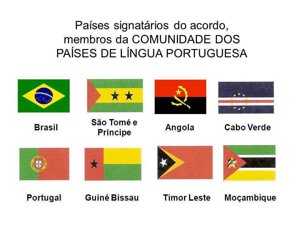 Países signatários do acordo, membros da COMUNIDADE DOS PAÍSES DE LÍNGUA PORTUGUESA
