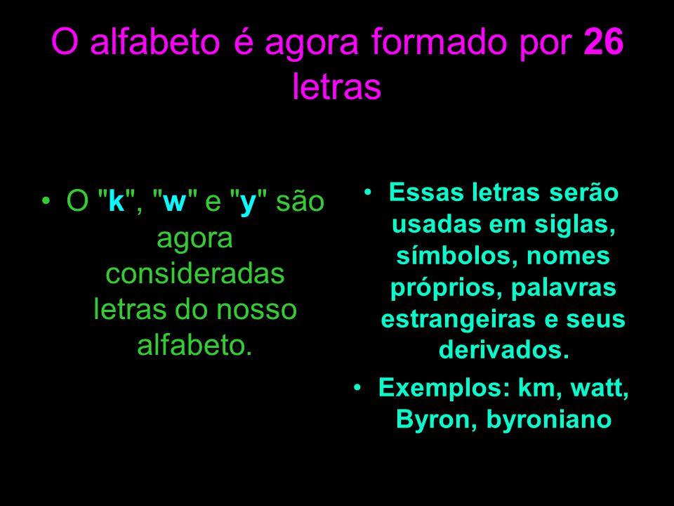 Exemplos: km, watt, Byron, byroniano