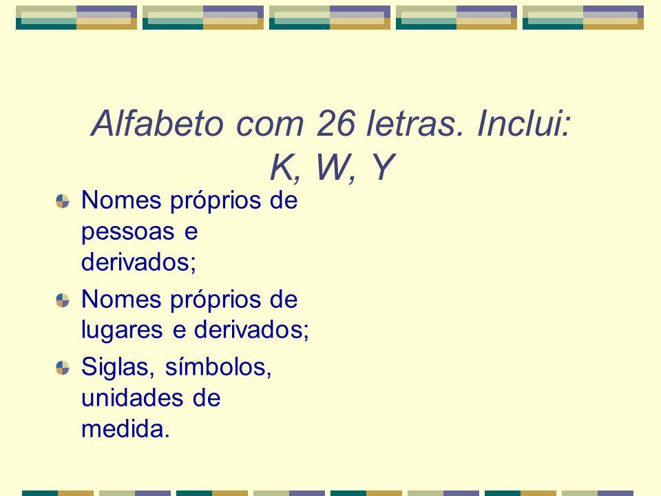 Alfabeto com 26 letras. Inclui: K, W, Y
