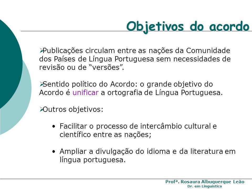 Objetivos do acordo Publicações circulam entre as nações da Comunidade dos Países de Língua Portuguesa sem necessidades de revisão ou de versões .