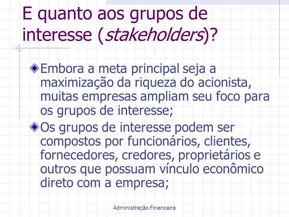 E quanto aos grupos de interesse (stakeholders)