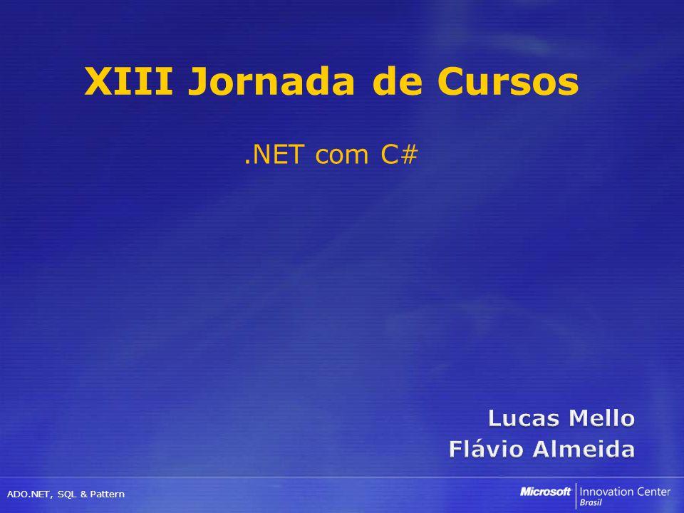 XIII Jornada de Cursos .NET com C# Lucas Mello Flávio Almeida