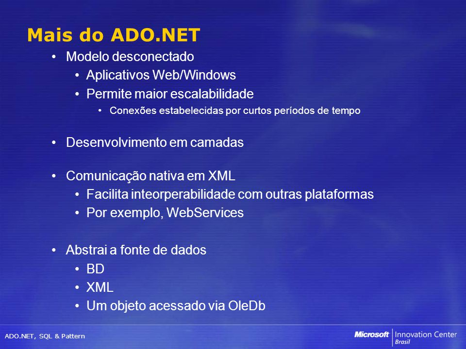 Mais do ADO.NET Modelo desconectado Aplicativos Web/Windows