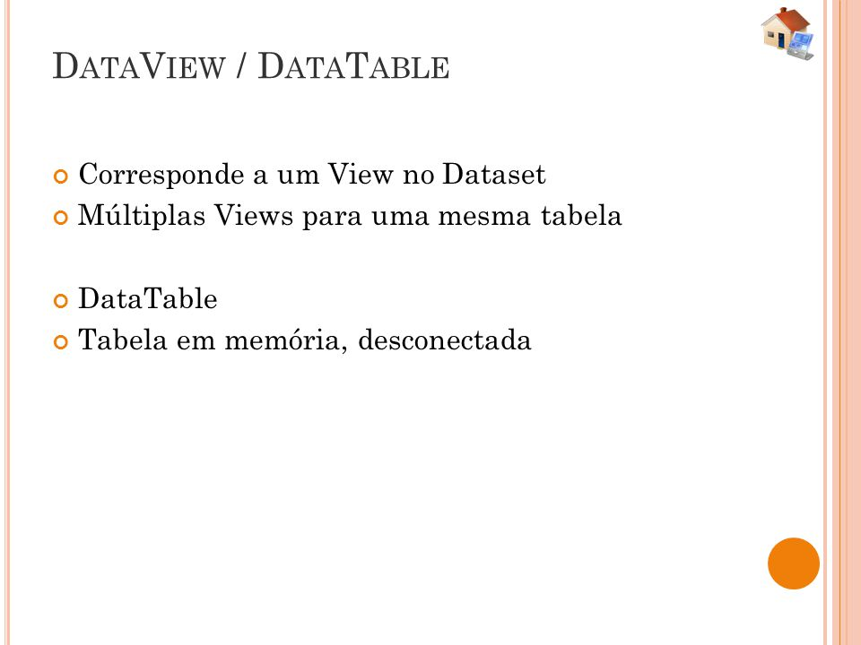 DataView / DataTable Corresponde a um View no Dataset