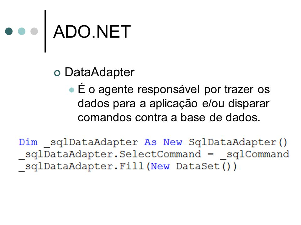 ADO.NET DataAdapter.
