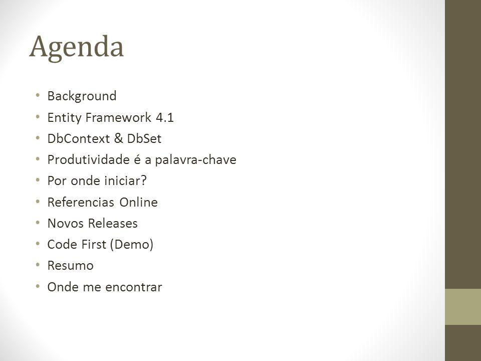 Agenda Background Entity Framework 4.1 DbContext & DbSet