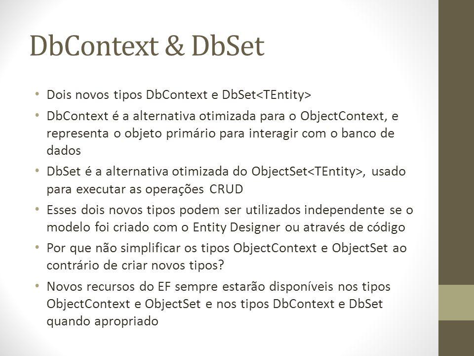DbContext & DbSet Dois novos tipos DbContext e DbSet<TEntity>