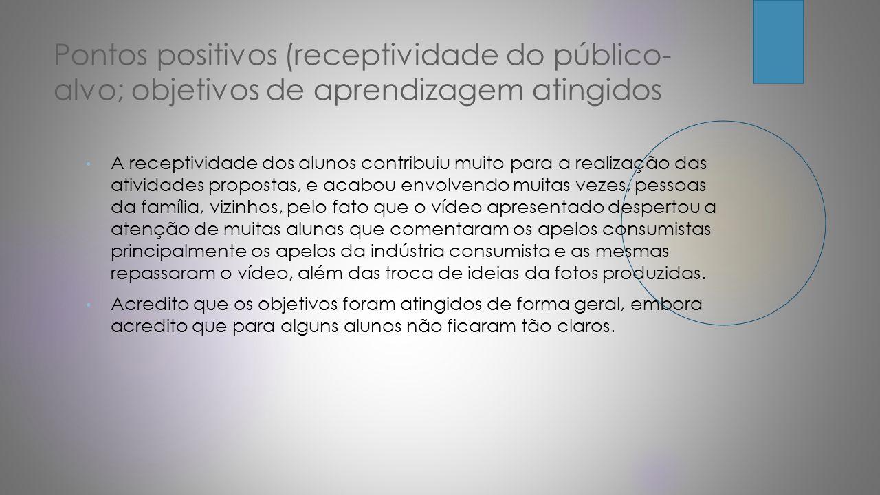 Pontos positivos (receptividade do público-alvo; objetivos de aprendizagem atingidos