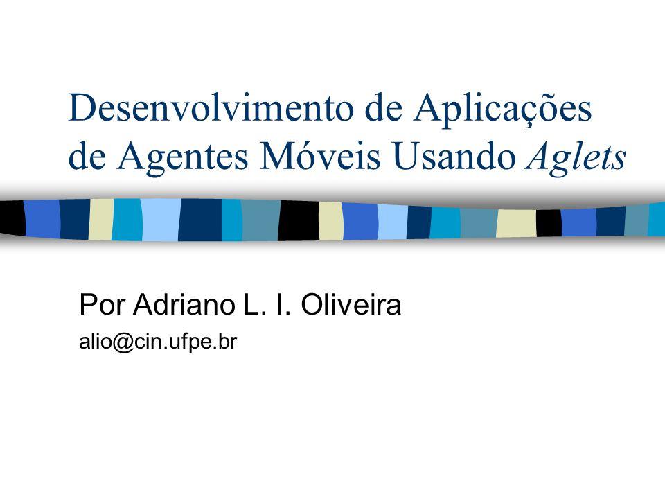 Desenvolvimento de Aplicações de Agentes Móveis Usando Aglets