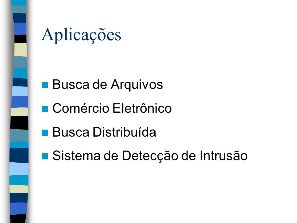 Aplicações Busca de Arquivos Comércio Eletrônico Busca Distribuída