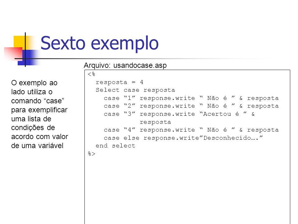 Sexto exemplo Arquivo: usandocase.asp