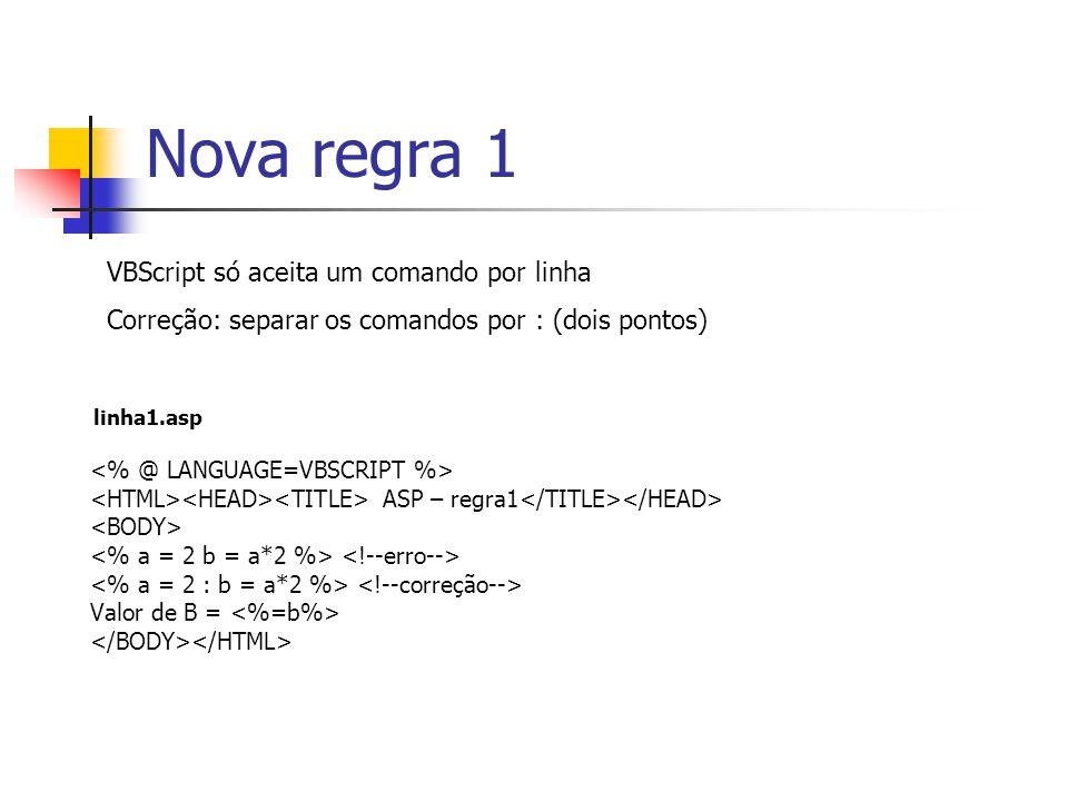 Nova regra 1 VBScript só aceita um comando por linha