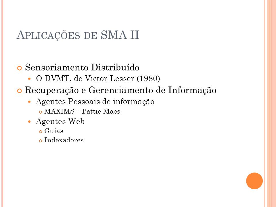 Aplicações de SMA II Sensoriamento Distribuído